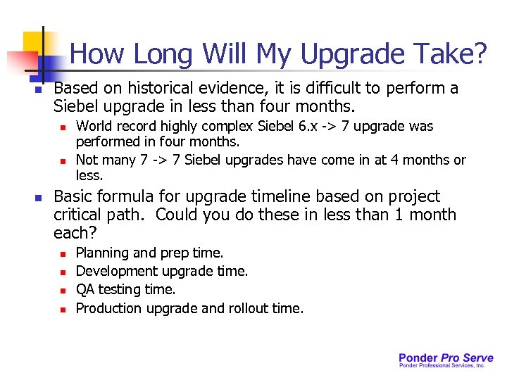 How Long Will My Upgrade Take? n Based on historical evidence, it is difficult
