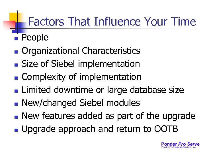 Factors That Influence Your Time n n n n People Organizational Characteristics Size of