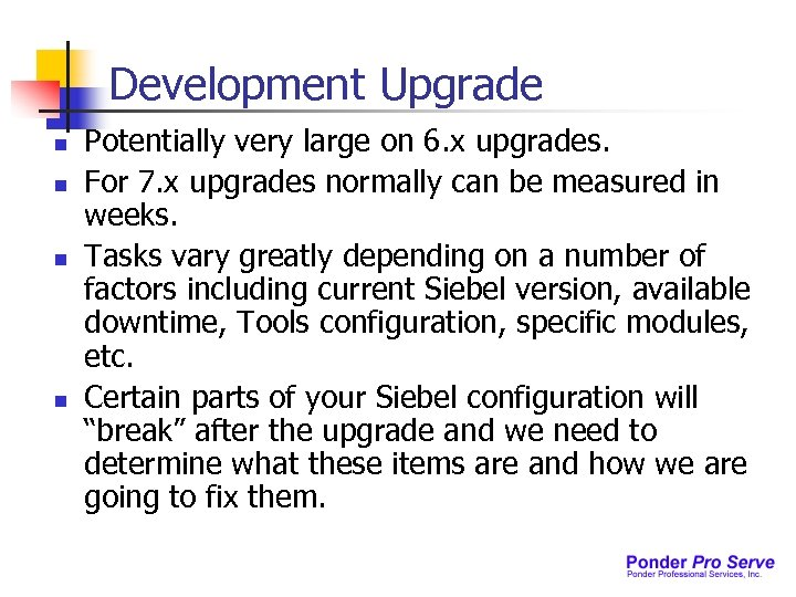 Development Upgrade n n Potentially very large on 6. x upgrades. For 7. x