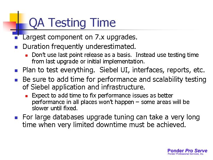 QA Testing Time n n Largest component on 7. x upgrades. Duration frequently underestimated.