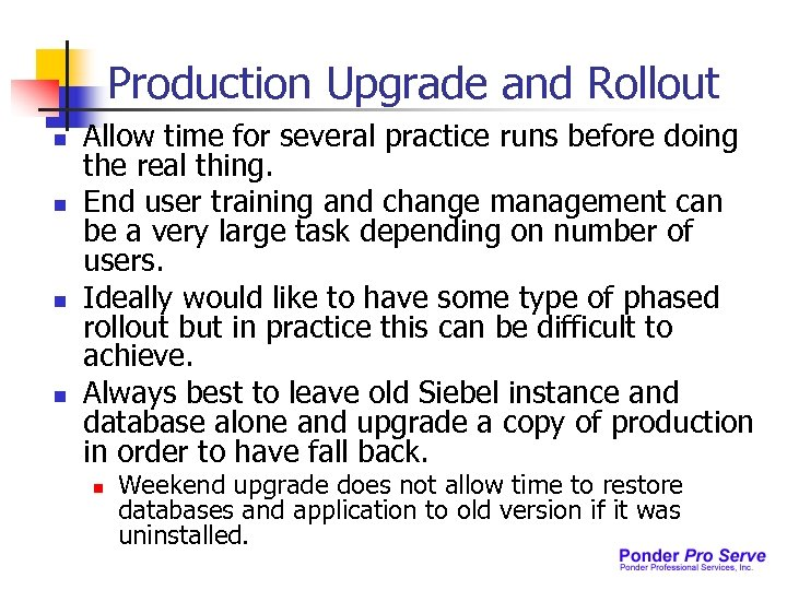 Production Upgrade and Rollout n n Allow time for several practice runs before doing