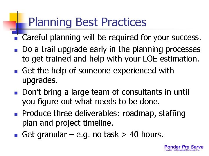 Planning Best Practices n n n Careful planning will be required for your success.