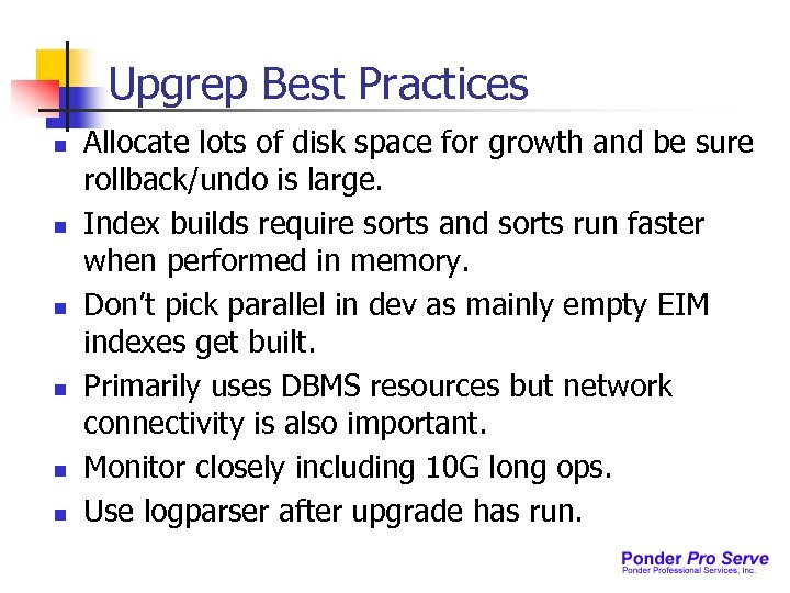 Upgrep Best Practices n n n Allocate lots of disk space for growth and