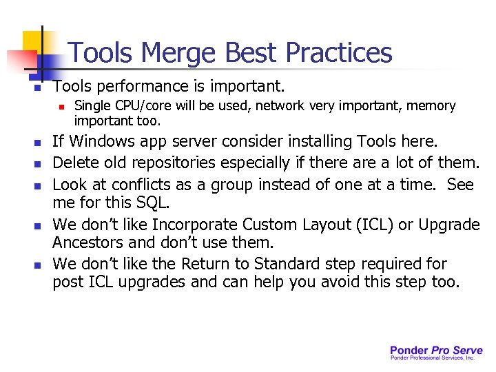 Tools Merge Best Practices n Tools performance is important. n n n Single CPU/core
