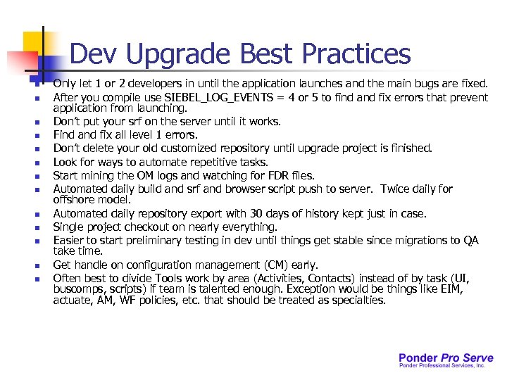 Dev Upgrade Best Practices n n n n Only let 1 or 2 developers