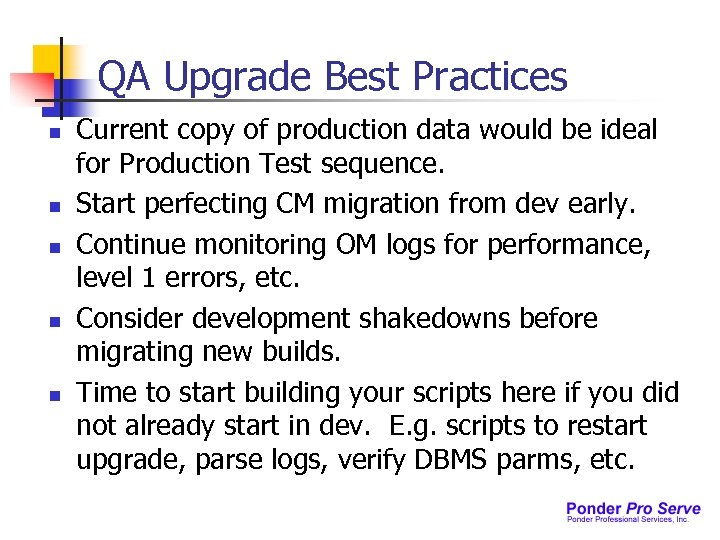 QA Upgrade Best Practices n n n Current copy of production data would be