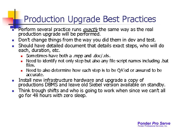Production Upgrade Best Practices n n n Perform several practice runs exactly the same