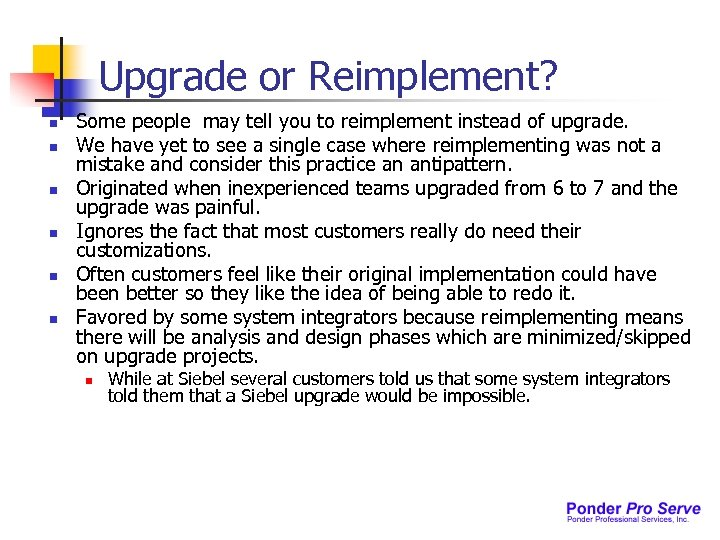 Upgrade or Reimplement? n n n Some people may tell you to reimplement instead