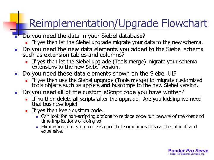 Reimplementation/Upgrade Flowchart n Do you need the data in your Siebel database? n n