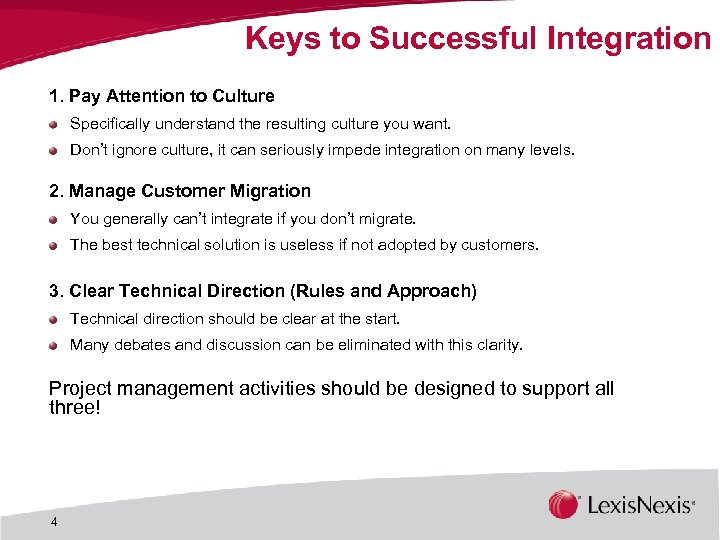 Keys to Successful Integration 1. Pay Attention to Culture Specifically understand the resulting culture