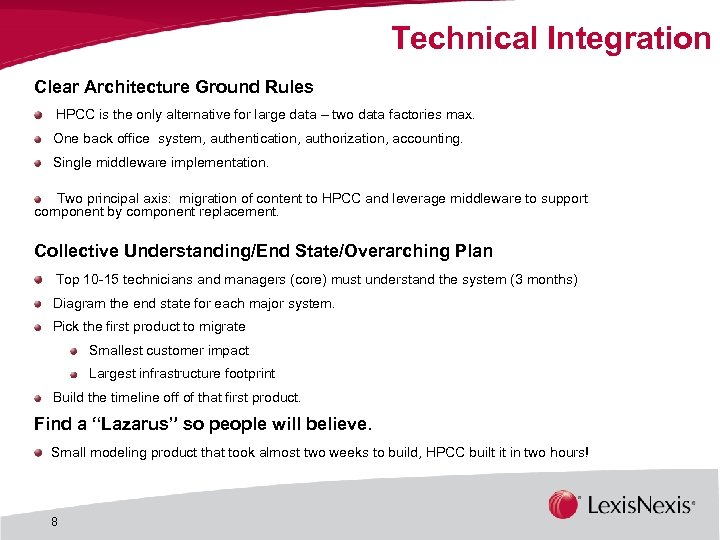 Technical Integration Clear Architecture Ground Rules HPCC is the only alternative for large data