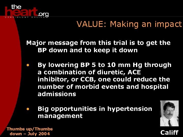 VALUE: Making an impact Major message from this trial is to get the BP