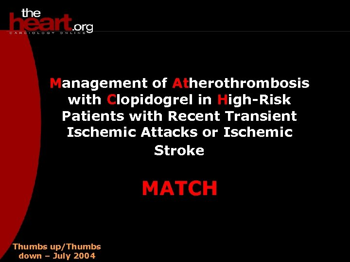 Management of Atherothrombosis with Clopidogrel in High-Risk Patients with Recent Transient Ischemic Attacks or