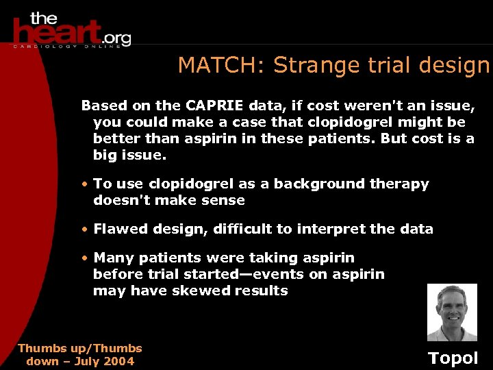 MATCH: Strange trial design Based on the CAPRIE data, if cost weren't an issue,