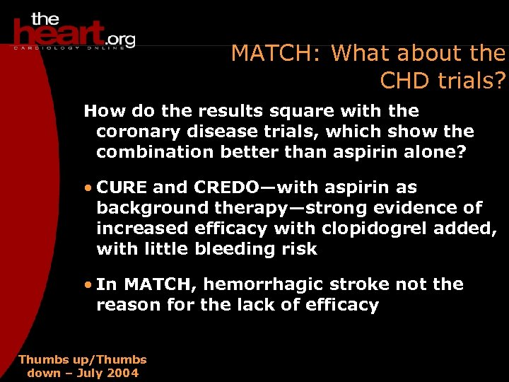 MATCH: What about the CHD trials? How do the results square with the coronary