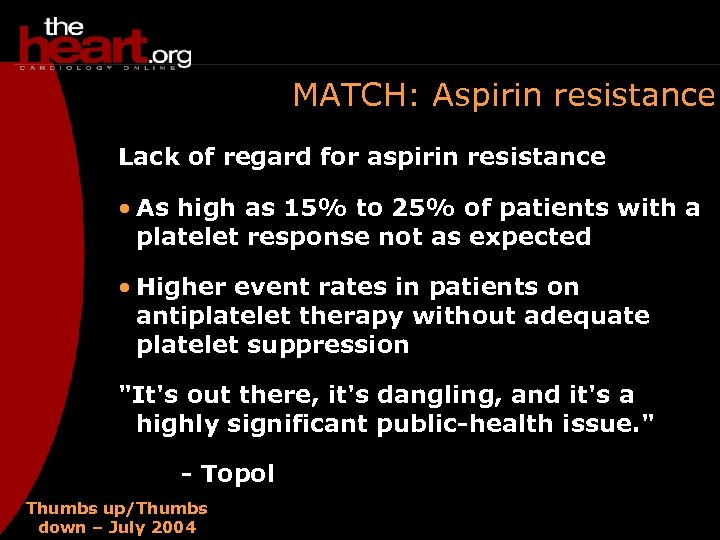MATCH: Aspirin resistance Lack of regard for aspirin resistance • As high as 15%