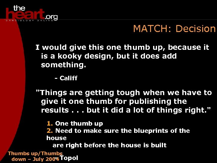 MATCH: Decision I would give this one thumb up, because it is a kooky