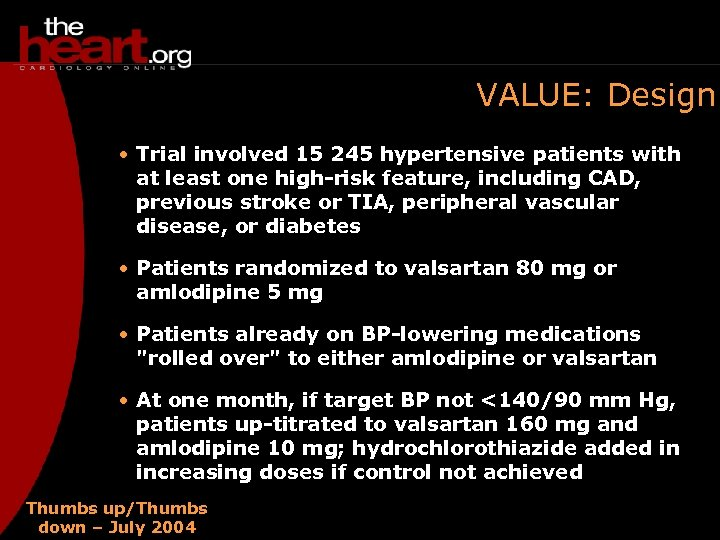 VALUE: Design • Trial involved 15 245 hypertensive patients with at least one high-risk