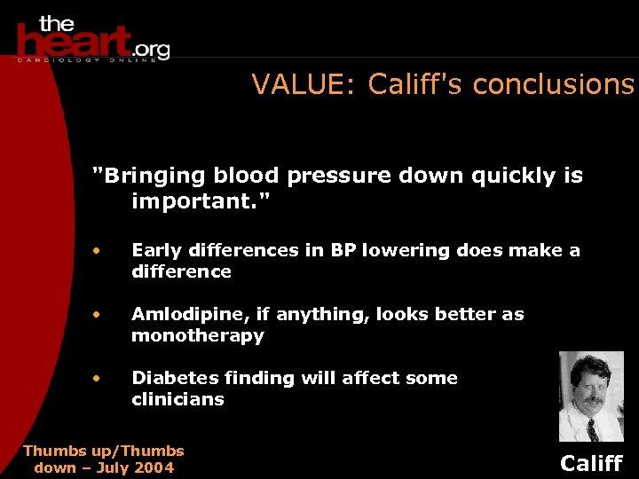 VALUE: Califf's conclusions