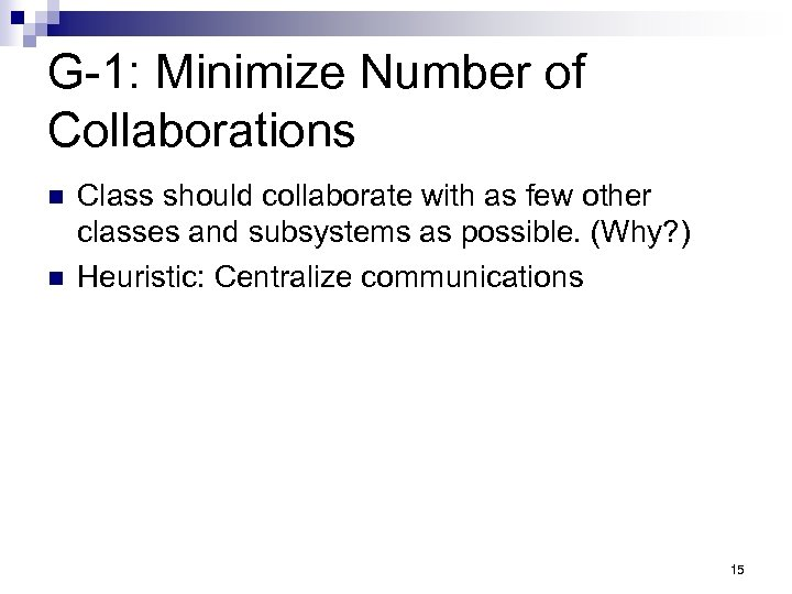 G-1: Minimize Number of Collaborations n n Class should collaborate with as few other