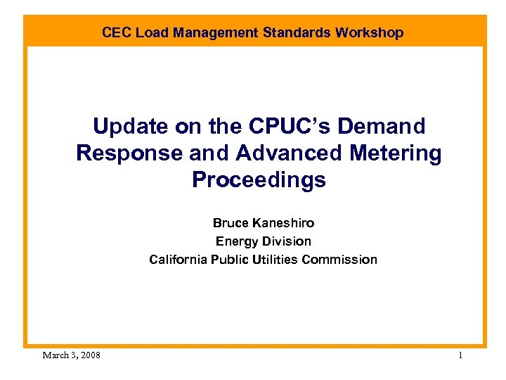CEC Load Management Standards Workshop Update on the CPUC's Demand Response and Advanced Metering