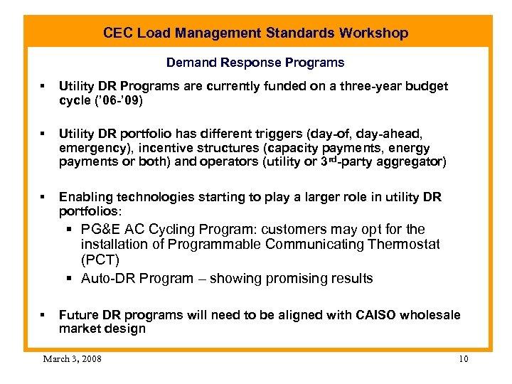 CEC Load Management Standards Workshop Demand Response Programs § Utility DR Programs are currently