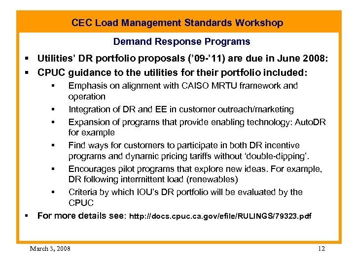 CEC Load Management Standards Workshop Demand Response Programs § Utilities' DR portfolio proposals ('