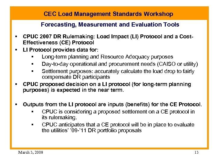 CEC Load Management Standards Workshop Forecasting, Measurement and Evaluation Tools § § CPUC 2007