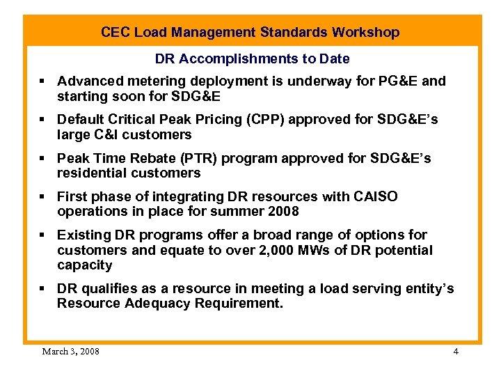 CEC Load Management Standards Workshop DR Accomplishments to Date § Advanced metering deployment is