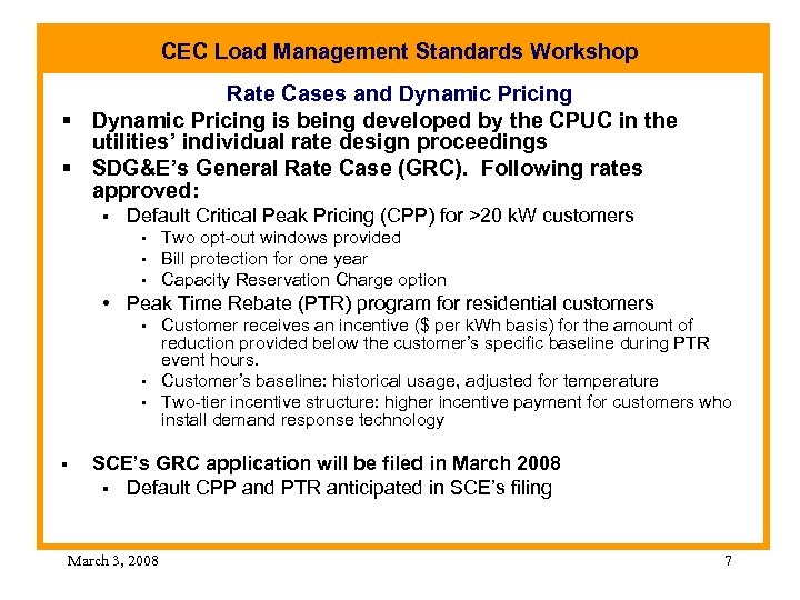 CEC Load Management Standards Workshop Rate Cases and Dynamic Pricing § Dynamic Pricing is