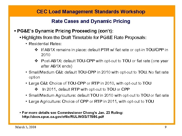 CEC Load Management Standards Workshop Rate Cases and Dynamic Pricing § PG&E's Dynamic Pricing