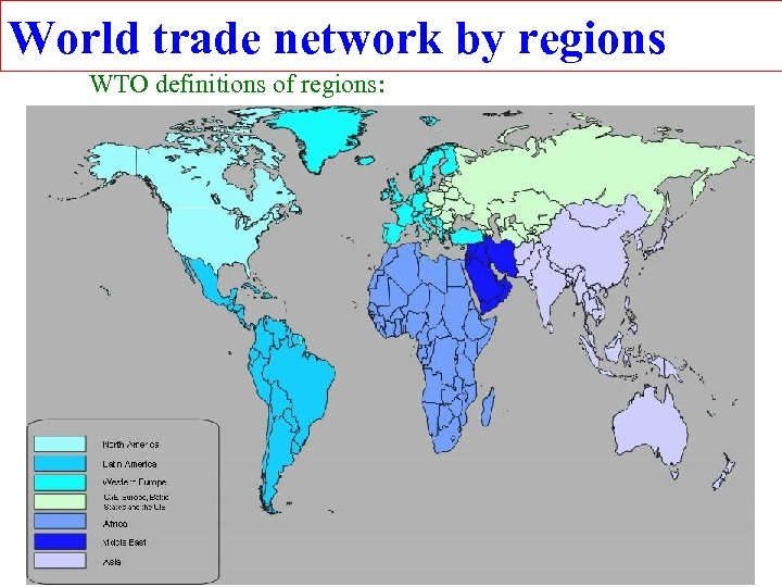 World trade network by regions WTO definitions of regions: