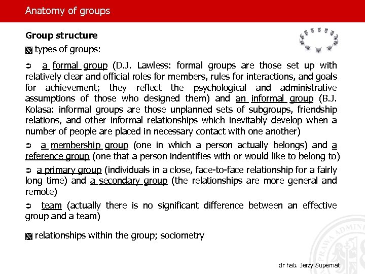 Anatomy of groups Group structure Ì types of groups: Ü a formal group (D.