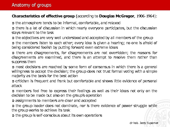 Anatomy of groups Characteristics of effective group (according to Douglas Mc. Gregor, 1906 -1964):