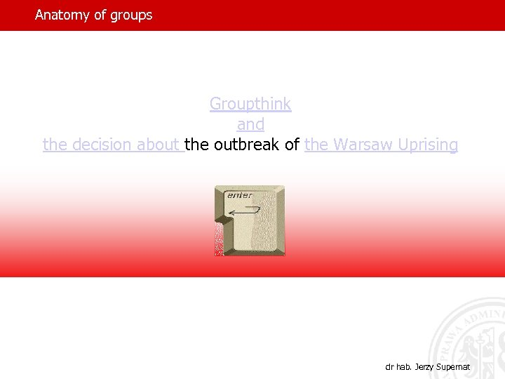 Anatomy of groups Groupthink and the decision about the outbreak of the Warsaw Uprising