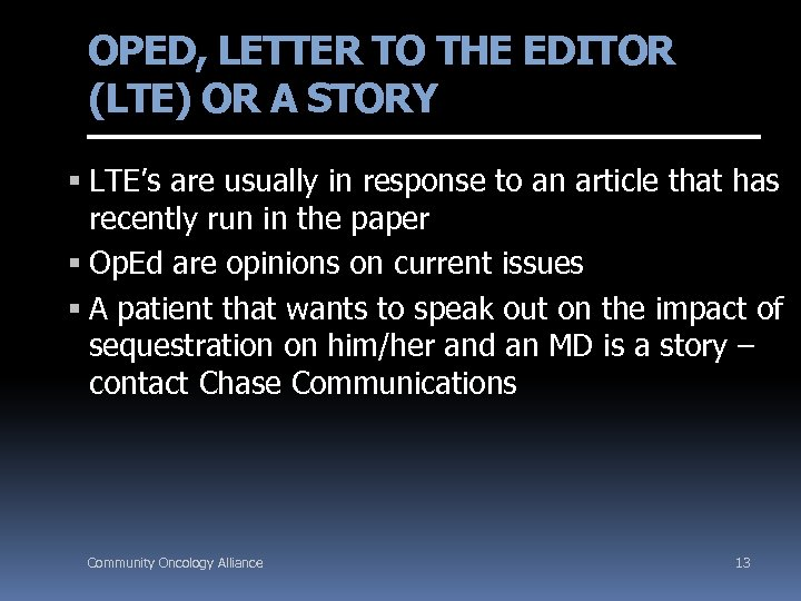 OPED, LETTER TO THE EDITOR (LTE) OR A STORY LTE's are usually in response