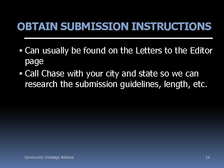 OBTAIN SUBMISSION INSTRUCTIONS Can usually be found on the Letters to the Editor page