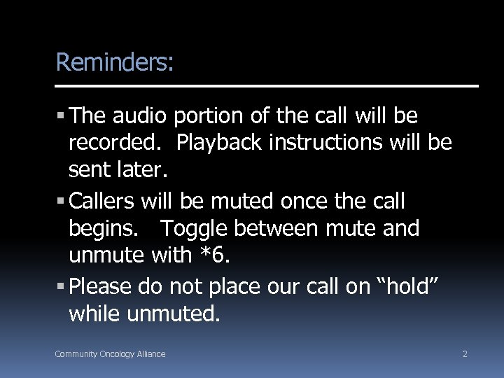 Reminders: The audio portion of the call will be recorded. Playback instructions will be