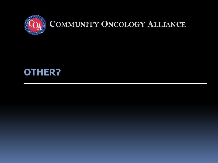 COMMUNITY ONCOLOGY ALLIANCE OTHER?