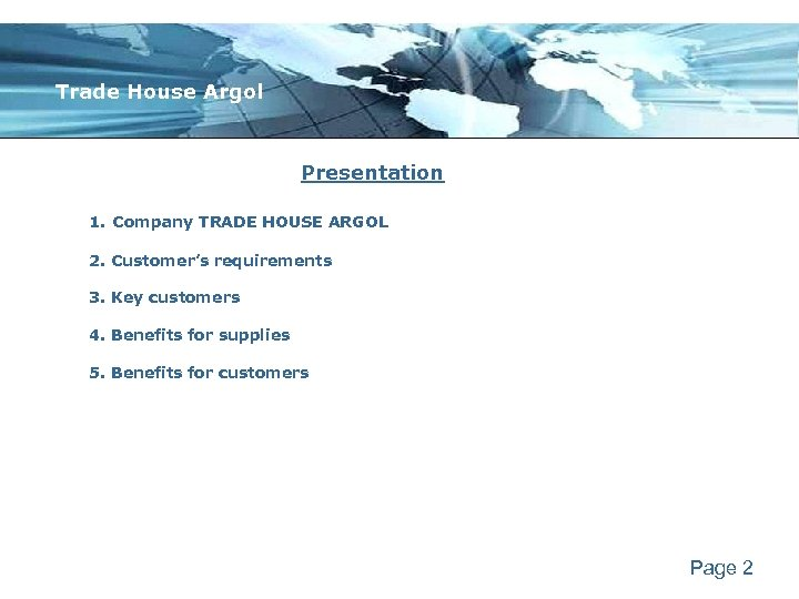Trade House Argol Presentation 1. Company TRADE HOUSE ARGOL 2. Customer's requirements 3. Key