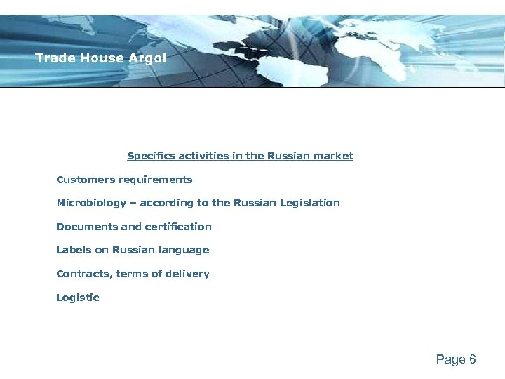 Trade House Argol Specifics activities in the Russian market Customers requirements Microbiology – according
