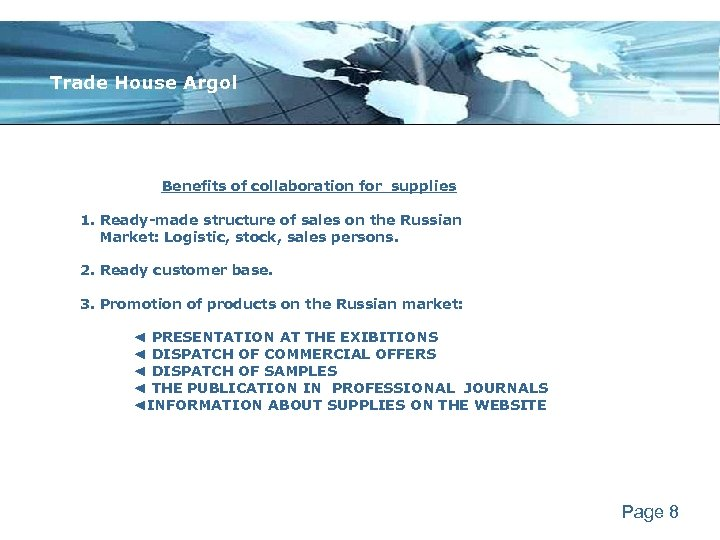 Trade House Argol Benefits of collaboration for supplies 1. Ready-made structure of sales