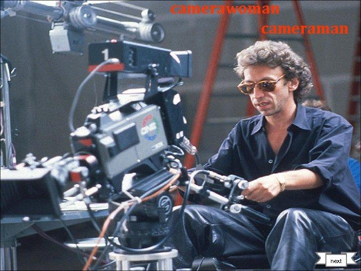 camerawoman cameraman next