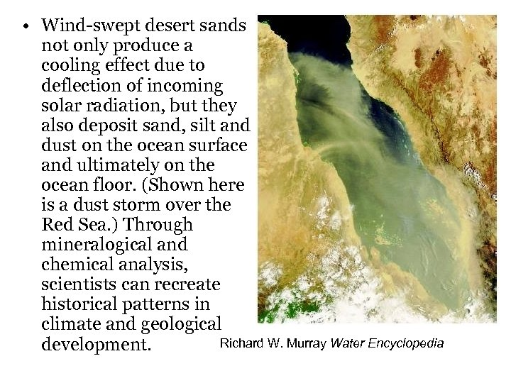 • Wind-swept desert sands not only produce a cooling effect due to deflection