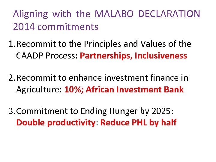 Aligning with the MALABO DECLARATION 2014 commitments 1. Recommit to the Principles and Values