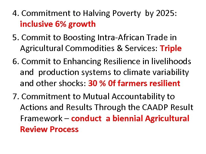 4. Commitment to Halving Poverty by 2025: inclusive 6% growth 5. Commit to Boosting