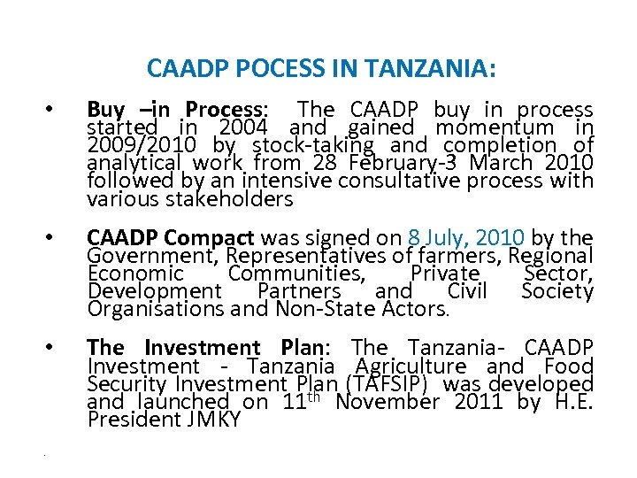 CAADP POCESS IN TANZANIA: • Buy –in Process: The CAADP buy in process started