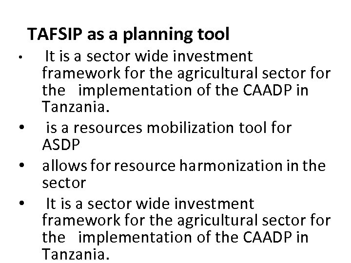 TAFSIP as a planning tool It is a sector wide investment framework for the