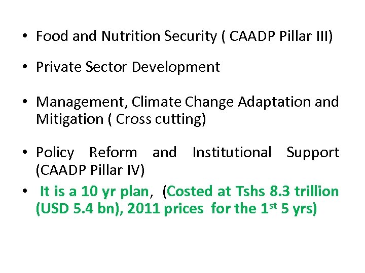 • Food and Nutrition Security ( CAADP Pillar III) • Private Sector Development