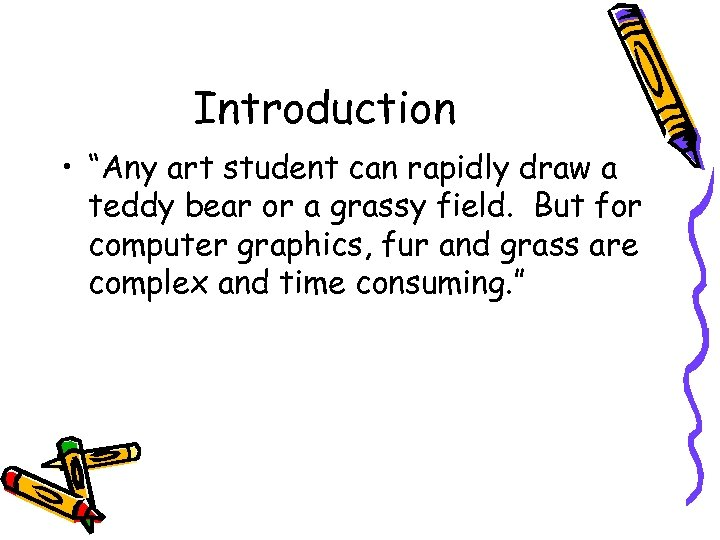 """Introduction • """"Any art student can rapidly draw a teddy bear or a grassy"""
